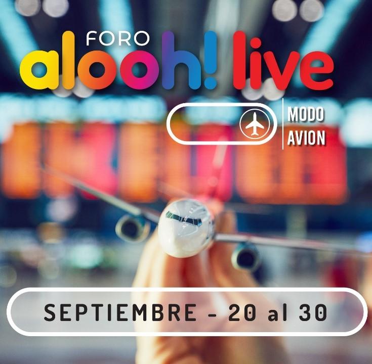 Desde el 20 de septiembre estaremos en modo avión con el FORO ALOOH LIVE